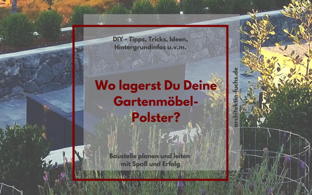 DIY – Polster der Gartenmöbel verstauen? Meine Ideen!